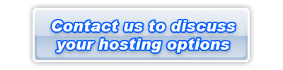 Contact us to discuss your hosting options